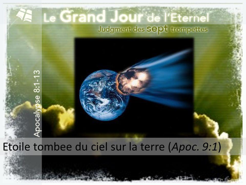 Etoile tombee du ciel sur la terre (Apoc. 9:1)