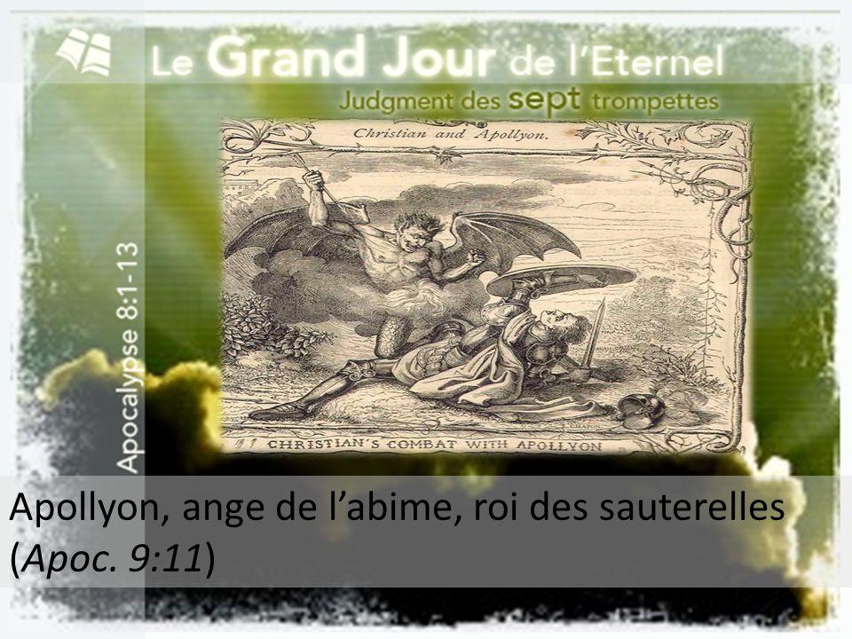 Apollyon, ange de l'abime, roi des sauterelles (Apoc. 9:11)