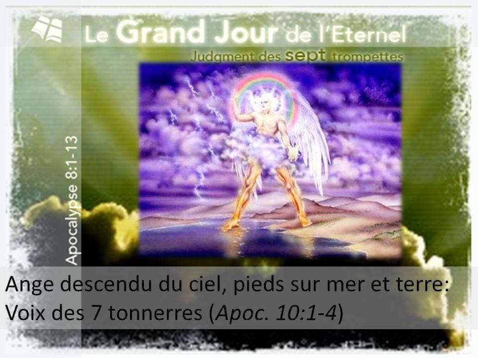 Ange descendu du ciel, pieds sur mer et terre: Voix des 7 tonnerres (Apoc. 10:1-4)