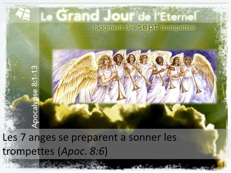 Les 7 anges se preparent a sonner les trompettes (Apoc. 8:6)