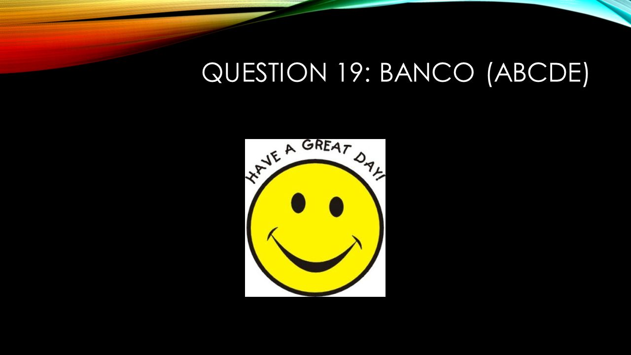 Question 19: Banco (ABCDE)