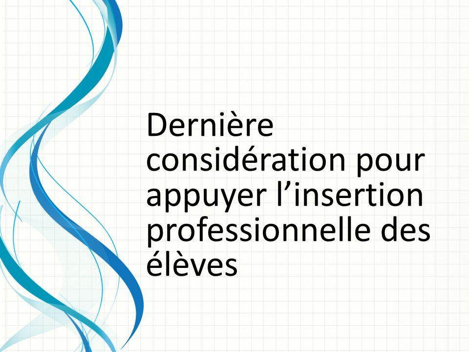 Dernière considération pour appuyer l'insertion professionnelle des élèves