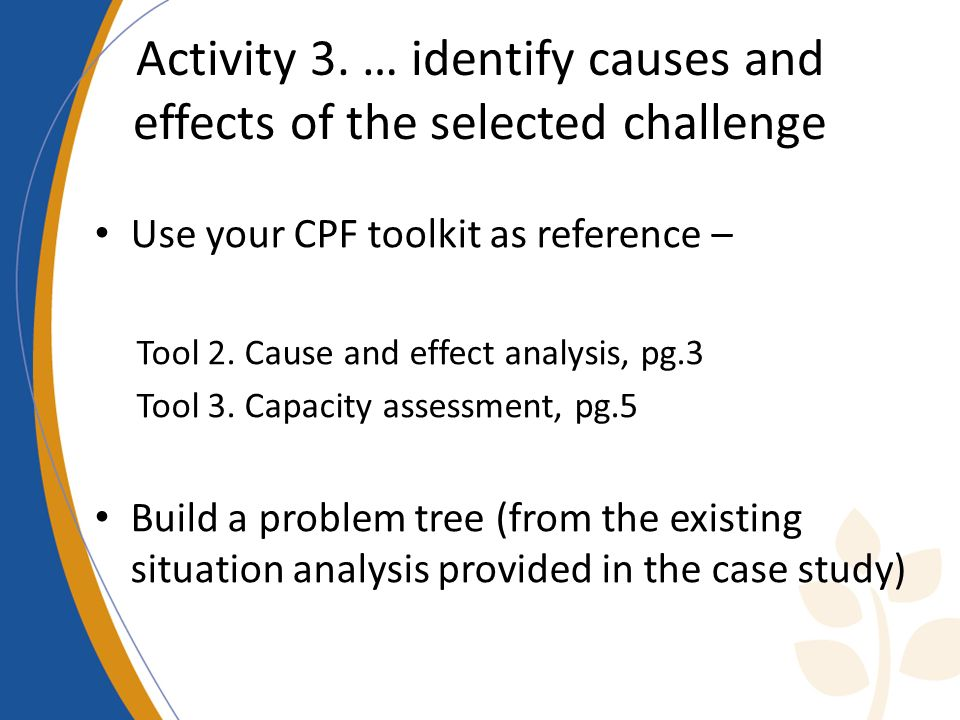 Activity 3. … identify causes and effects of the selected challenge