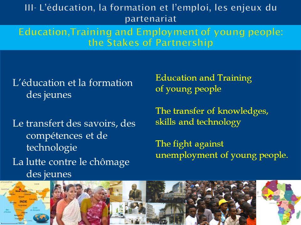 III- L'éducation, la formation et l'emploi, les enjeux du partenariat
