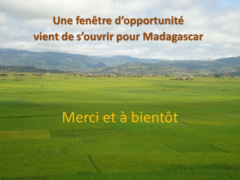 Une fenêtre d'opportunité vient de s'ouvrir pour Madagascar