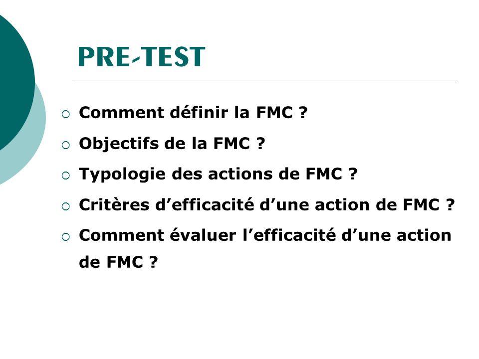 PRE-TEST Comment définir la FMC Objectifs de la FMC
