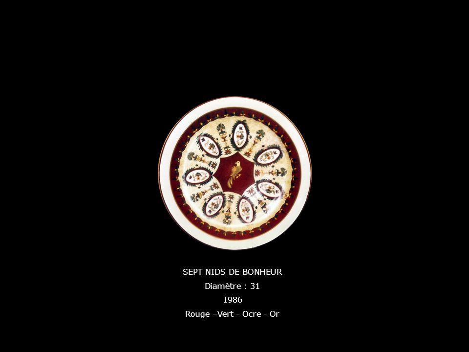 SEPT NIDS DE BONHEUR Diamètre : 31 1986 Rouge –Vert - Ocre - Or
