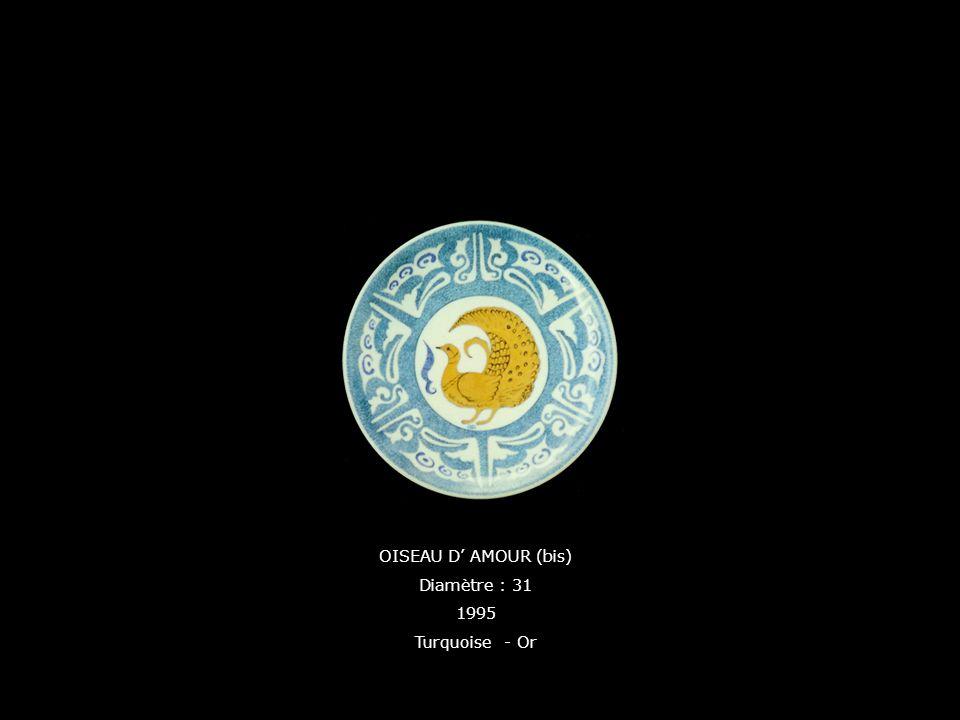OISEAU D' AMOUR (bis) Diamètre : 31 1995 Turquoise - Or