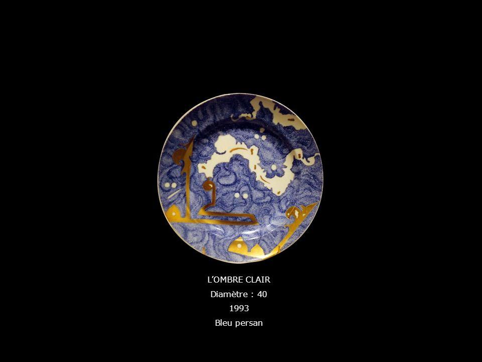 L'OMBRE CLAIR Diamètre : 40 1993 Bleu persan