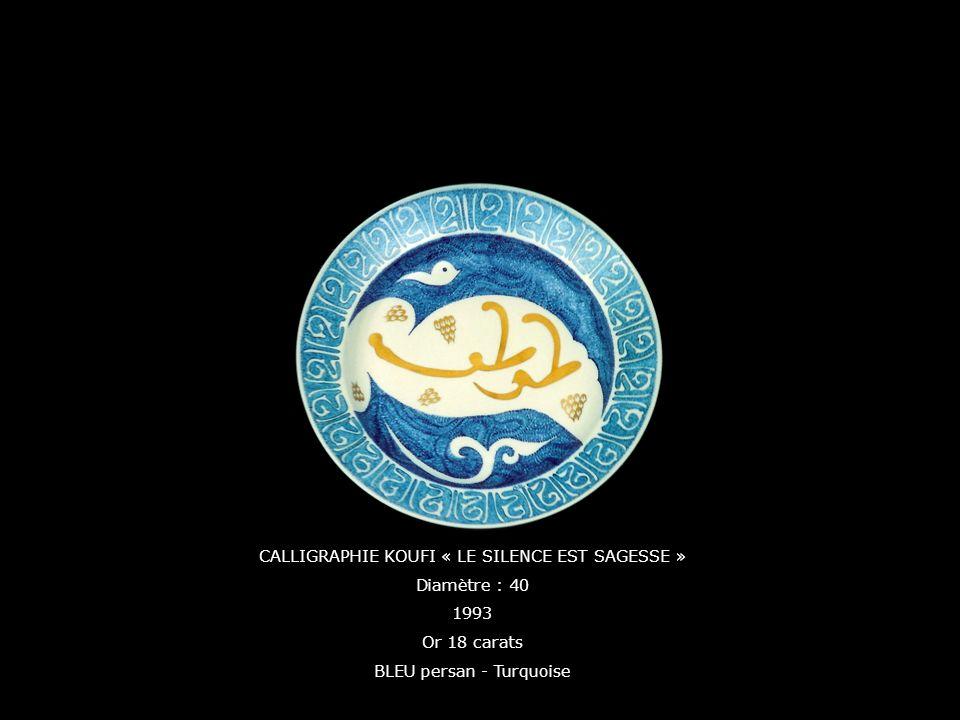 CALLIGRAPHIE KOUFI « LE SILENCE EST SAGESSE » Diamètre : 40 1993