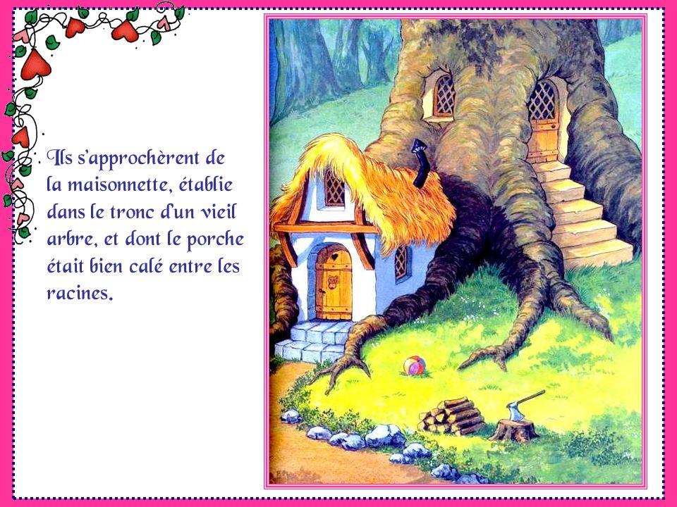 Ils s'approchèrent de la maisonnette, établie. dans le tronc d'un vieil. arbre, et dont le porche.