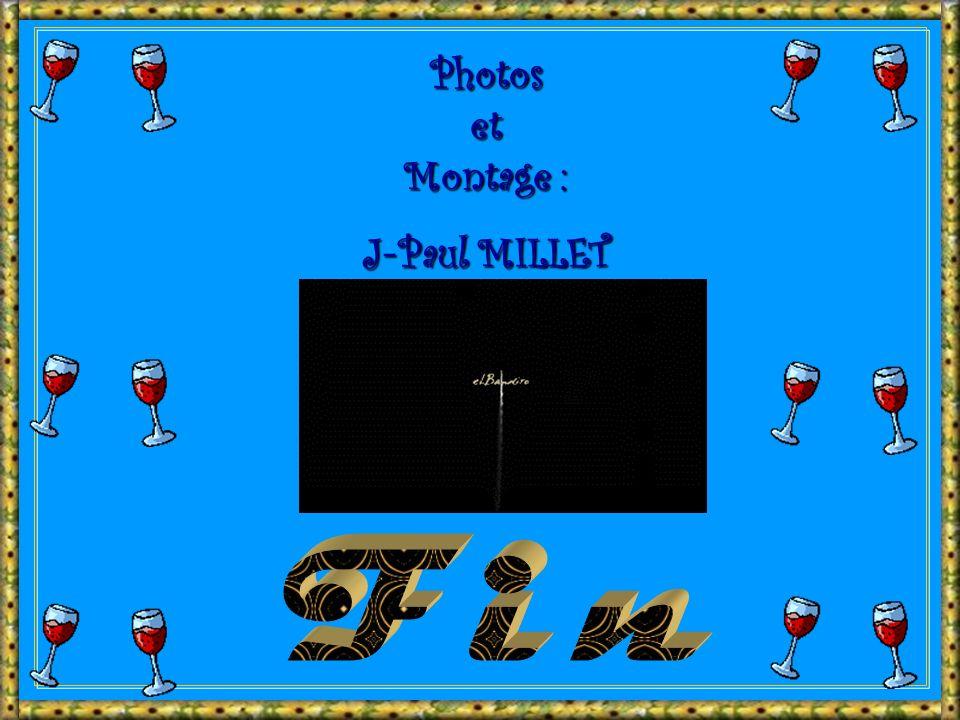 Photos et Montage : J-Paul MILLET Fin