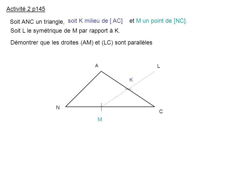 Soit L le symétrique de M par rapport à K.