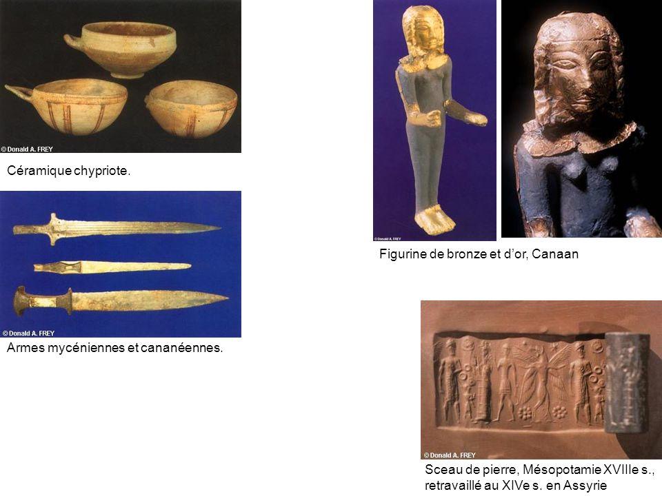 Céramique chypriote. Figurine de bronze et d'or, Canaan. Armes mycéniennes et cananéennes. Sceau de pierre, Mésopotamie XVIIIe s.,