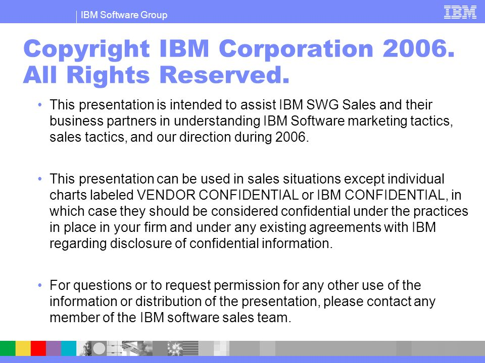 Copyright IBM Corporation 2006. All Rights Reserved.
