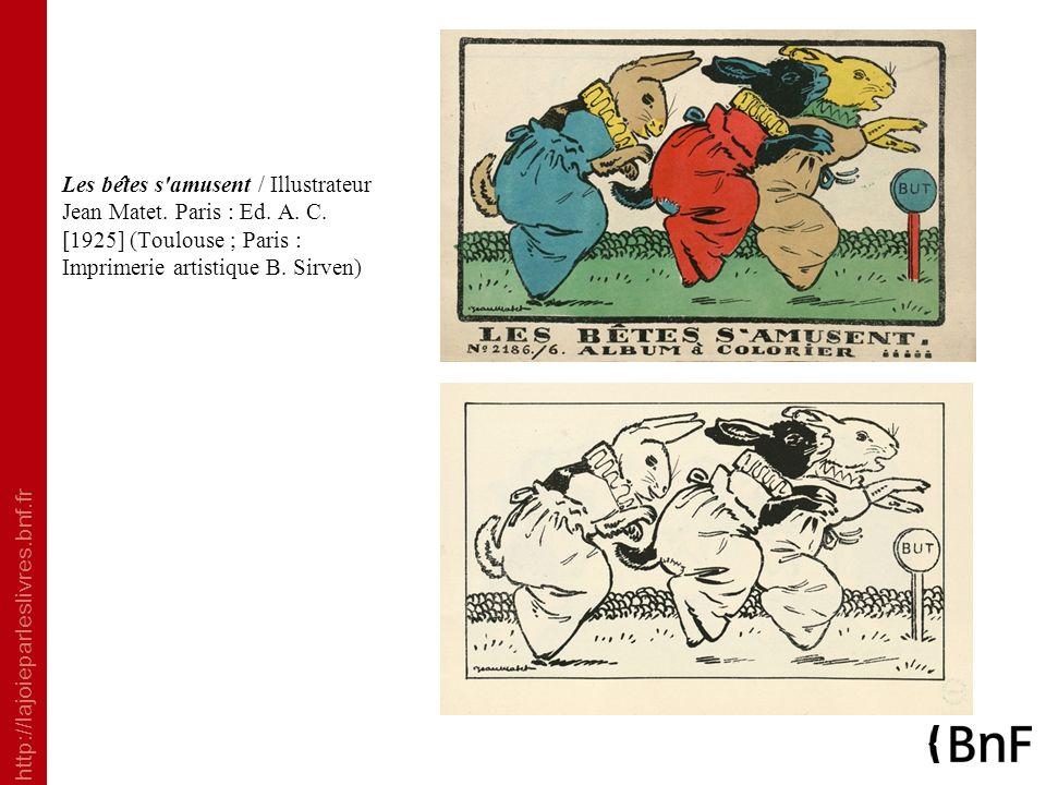 Les bêtes s amusent / Illustrateur Jean Matet. Paris : Ed. A. C