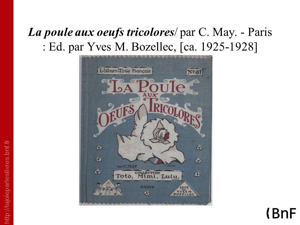 La poule aux oeufs tricolores/ par C. May. - Paris : Ed. par Yves M