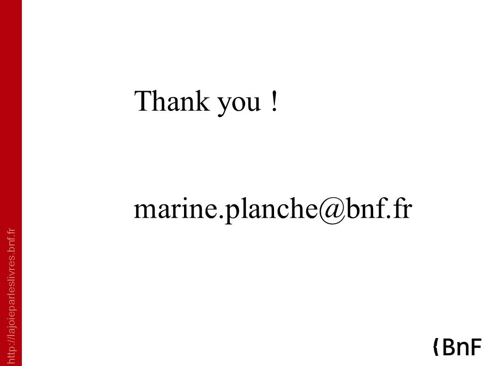 Thank you ! marine.planche@bnf.fr
