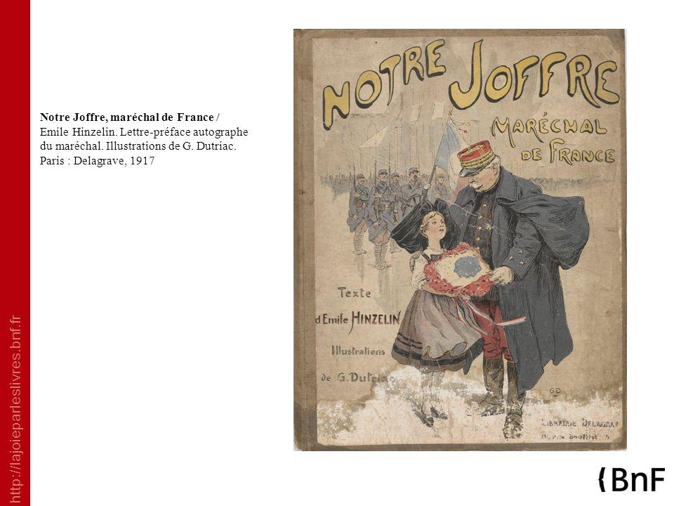 Notre Joffre, maréchal de France / Emile Hinzelin