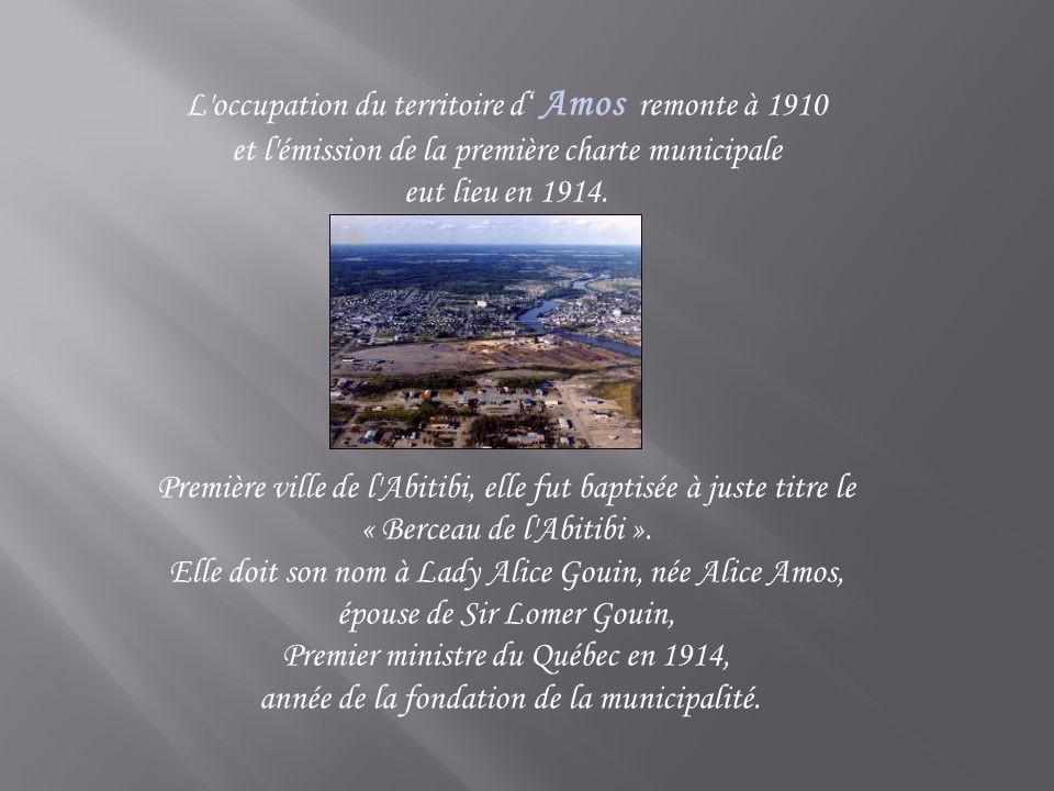 L occupation du territoire d' Amos remonte à 1910