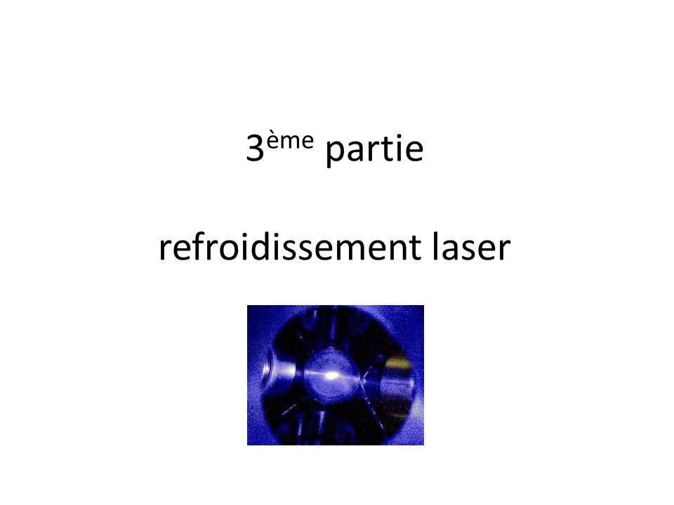 3ème partie refroidissement laser