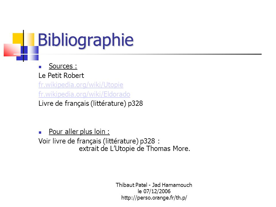 Bibliographie Sources : Le Petit Robert fr.wikipedia.org/wiki/Utopie