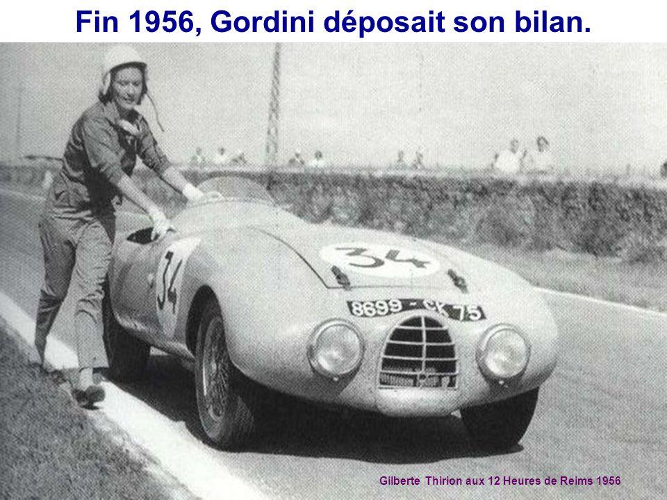 Fin 1956, Gordini déposait son bilan.