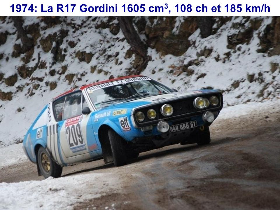 1974: La R17 Gordini 1605 cm3, 108 ch et 185 km/h