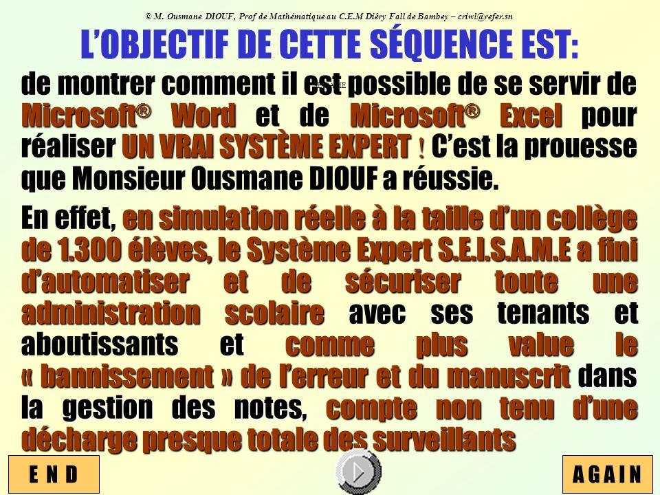 L'OBJECTIF DE CETTE SÉQUENCE EST: