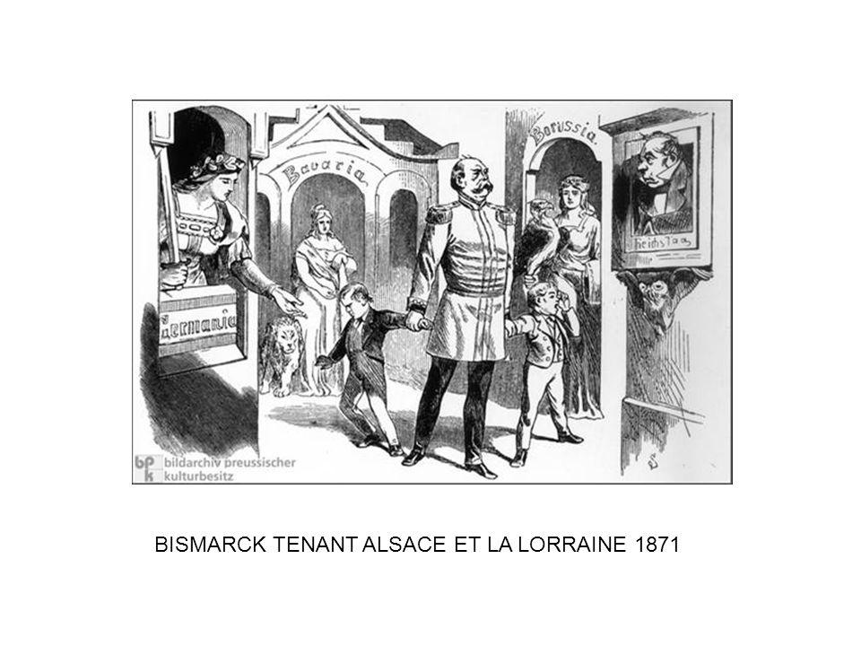 BISMARCK TENANT ALSACE ET LA LORRAINE 1871