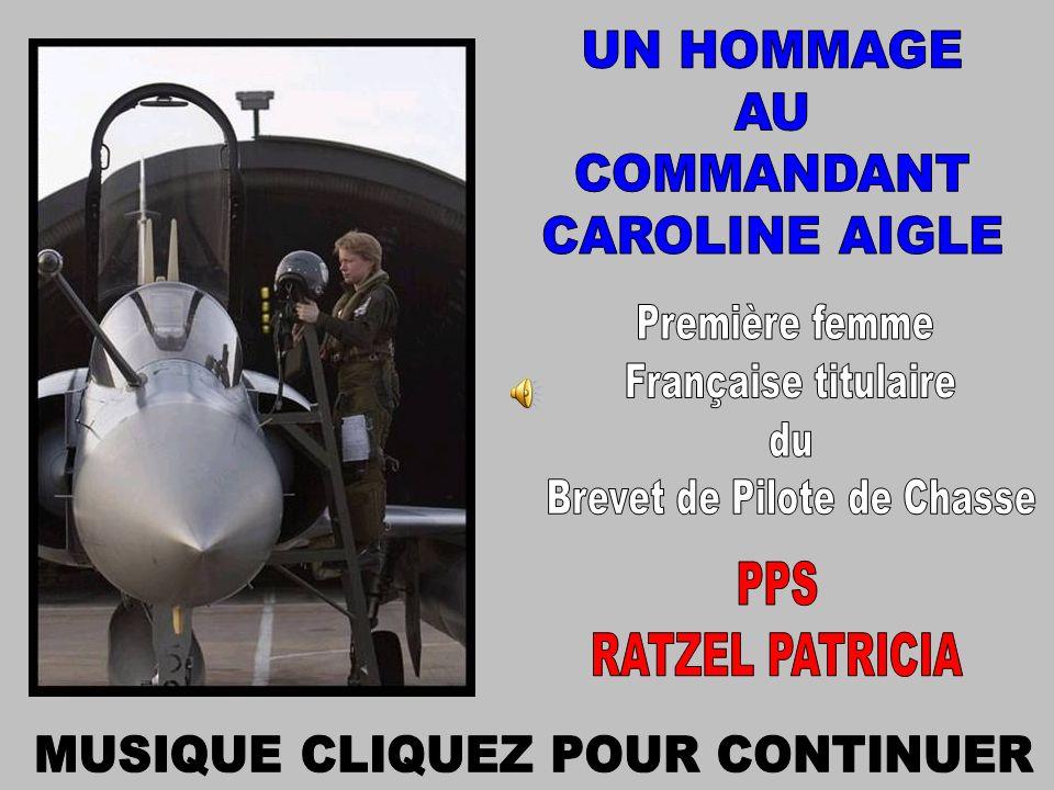 UN HOMMAGE AU COMMANDANT CAROLINE AIGLE Première femme