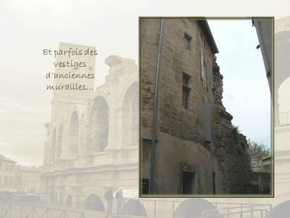 Et parfois des vestiges d'anciennes murailles…