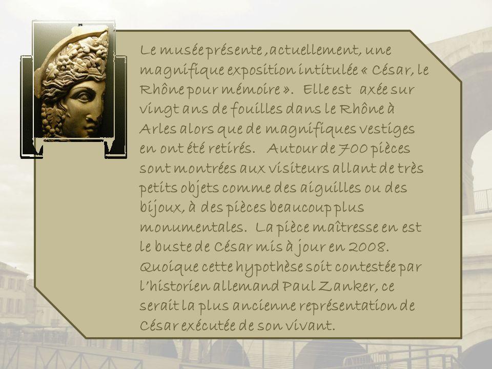 Le musée présente ,actuellement, une magnifique exposition intitulée « César, le Rhône pour mémoire ».