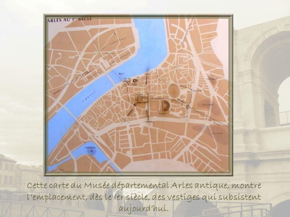 Cette carte du Musée départemental Arles antique, montre l'emplacement, dès le Ier siècle, des vestiges qui subsistent aujourd'hui.