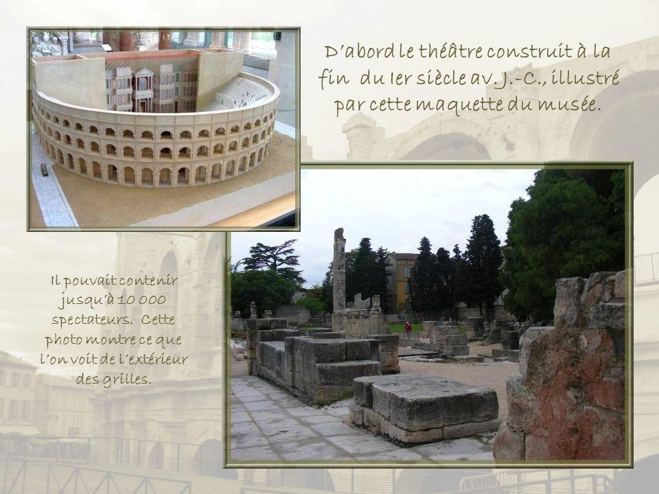 D'abord le théâtre construit à la fin du Ier siècle av. J. -C