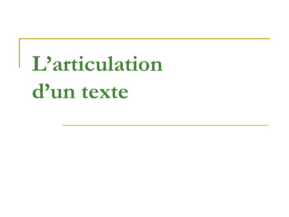 L'articulation d'un texte