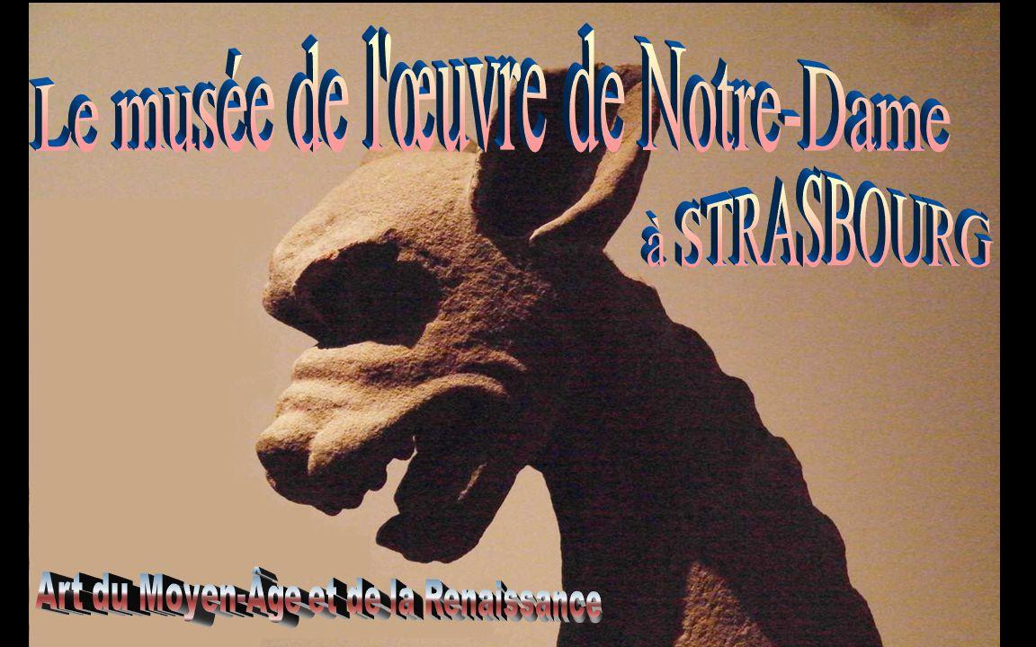 Le musée de l œuvre de Notre-Dame