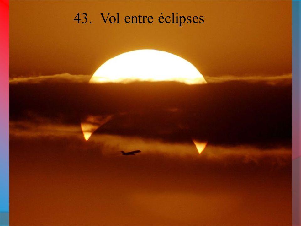 43. Vol entre éclipses