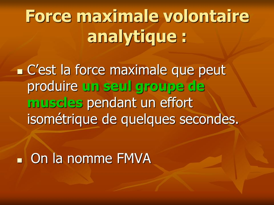 Force maximale volontaire analytique :
