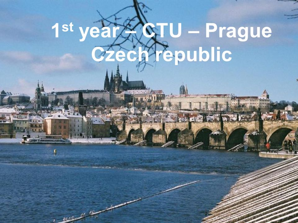 1st year – CTU – Prague Czech republic