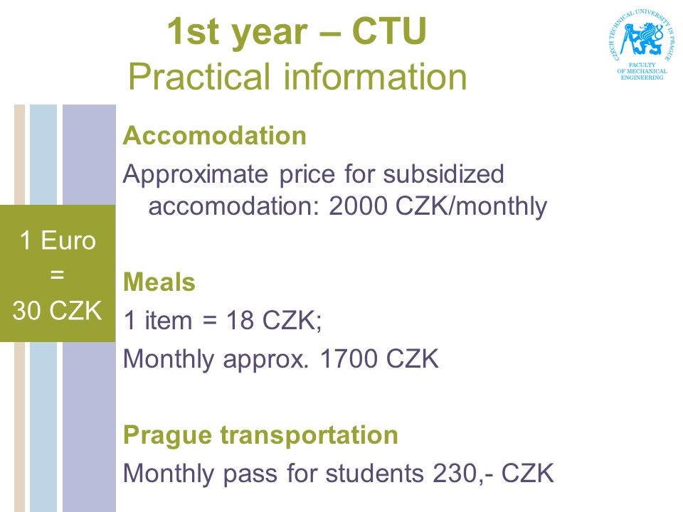 1st year – CTU Practical information