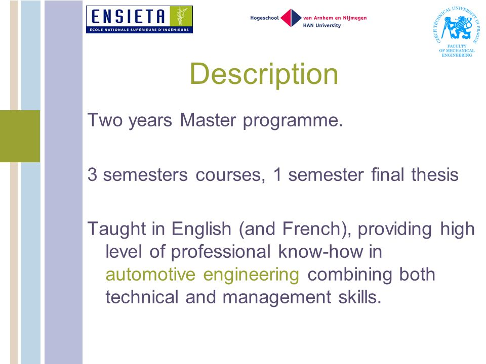 Description Two years Master programme.