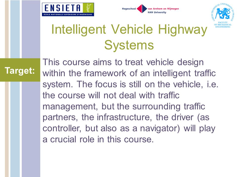 Intelligent Vehicle Highway Systems