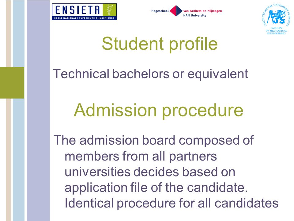 Student profile Admission procedure Technical bachelors or equivalent