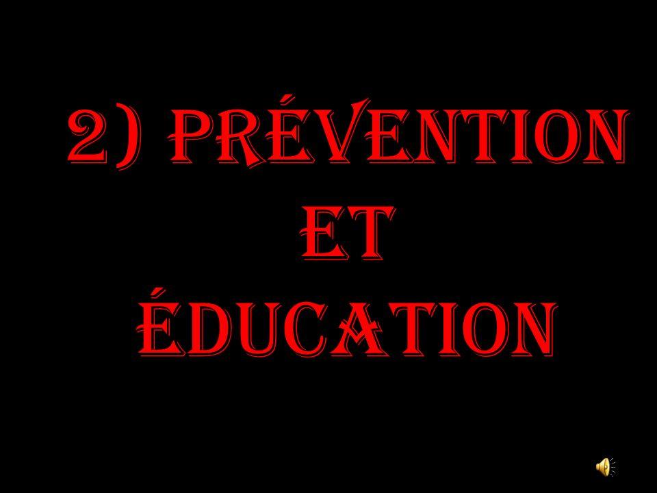 2) Prévention et éducation