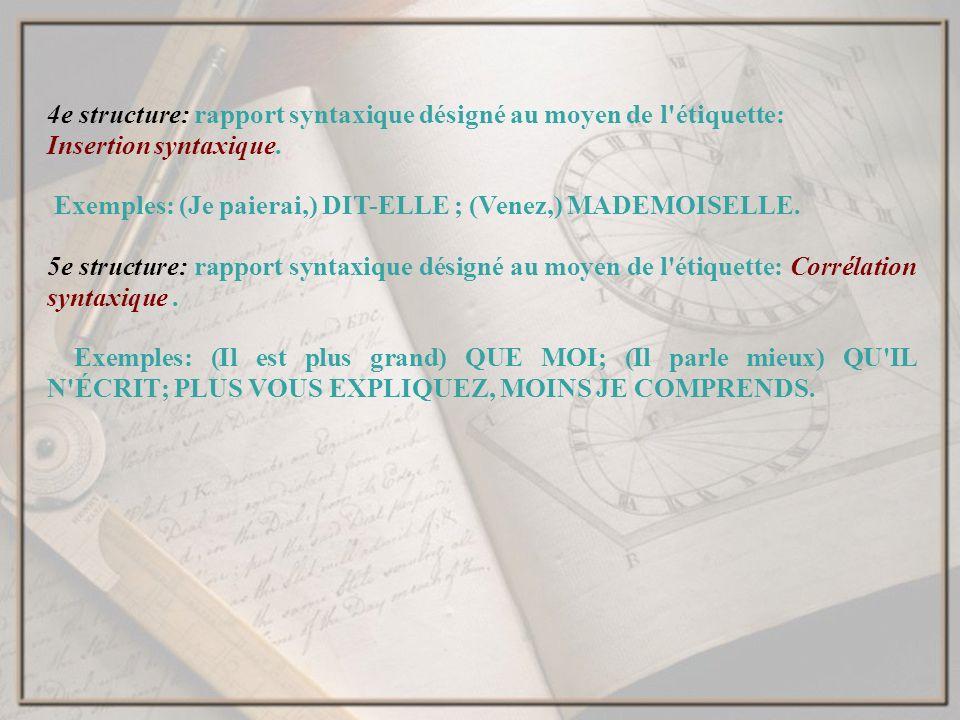 4e structure: rapport syntaxique désigné au moyen de l étiquette:
