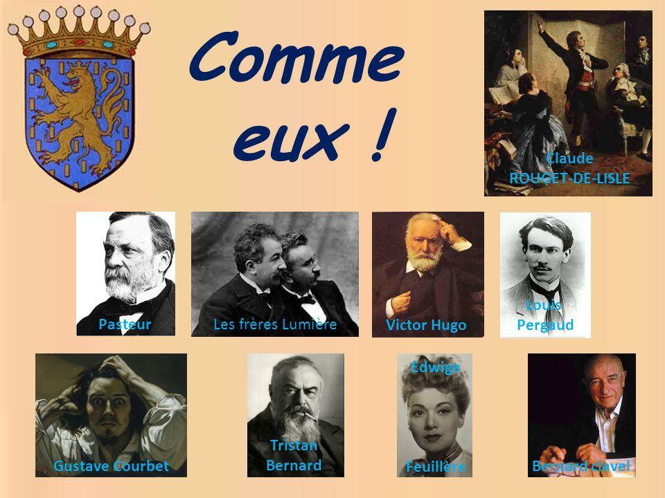 Comme eux ! Claude ROUGET-DE-LISLE Pasteur Les frères Lumière