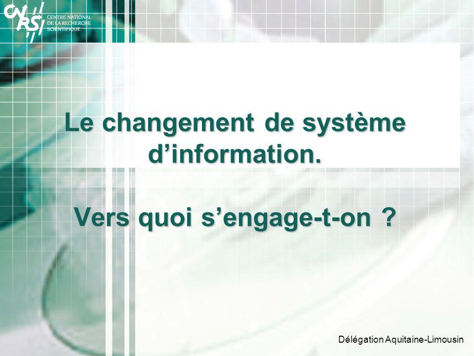 Le changement de système d'information. Vers quoi s'engage-t-on