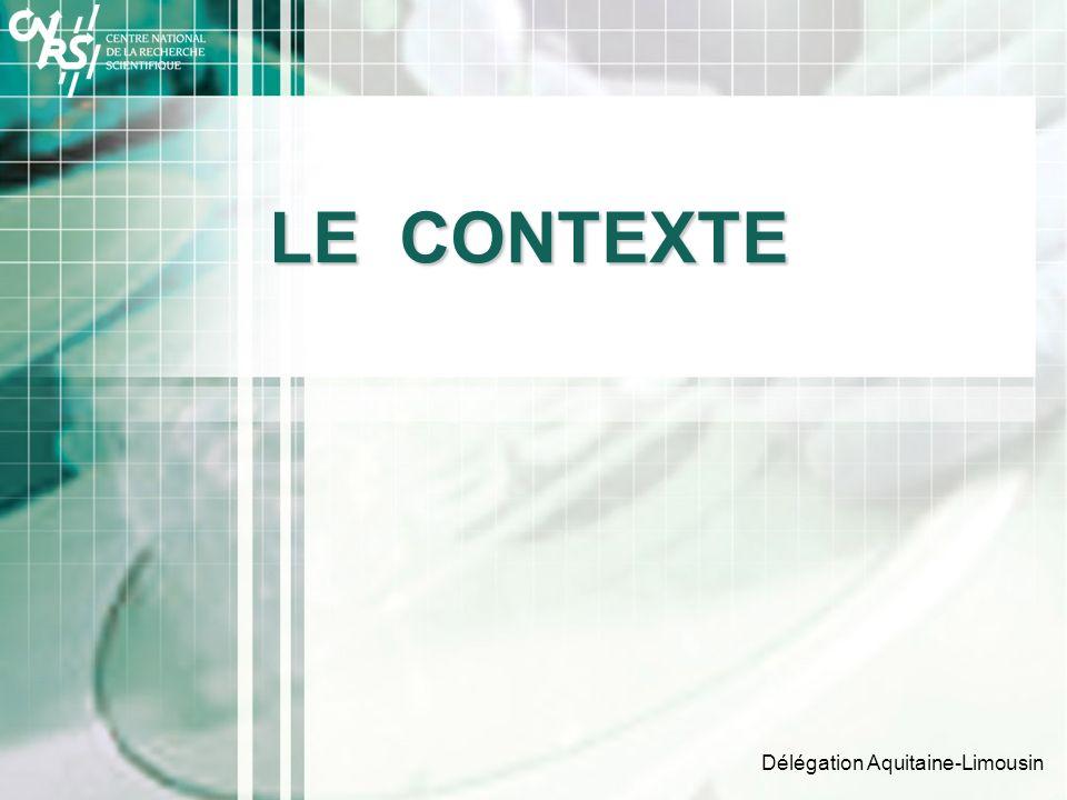 LE CONTEXTE Délégation Aquitaine-Limousin
