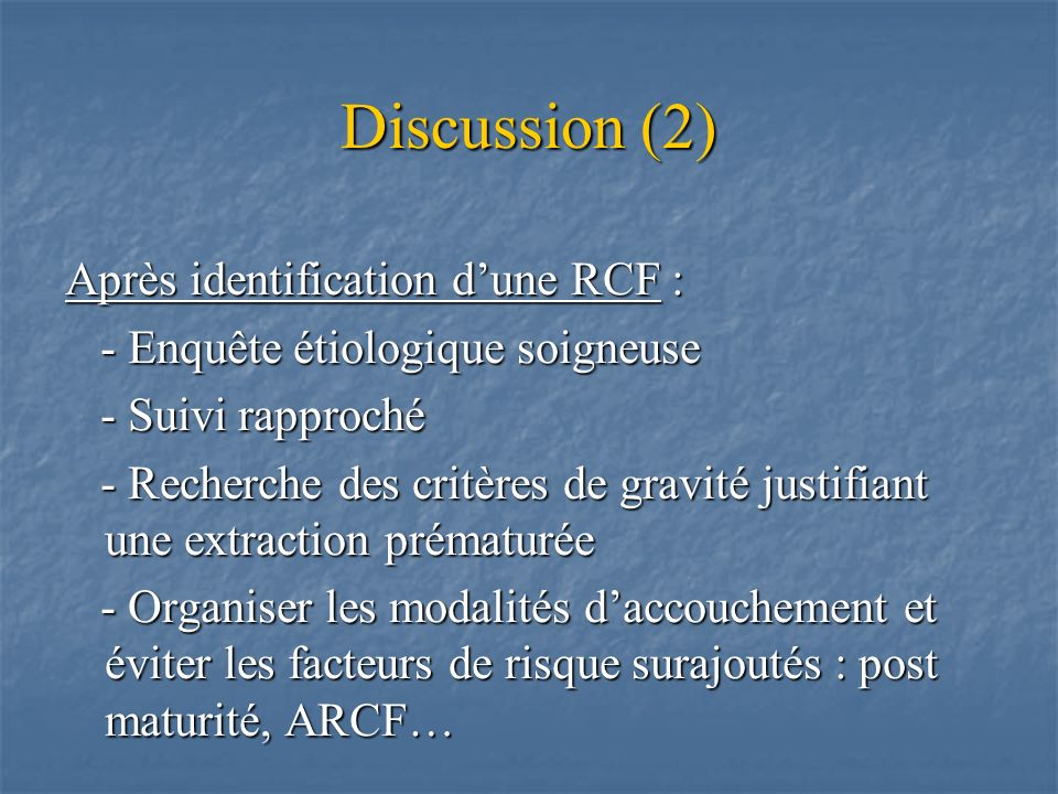 Discussion (2) Après identification d'une RCF :